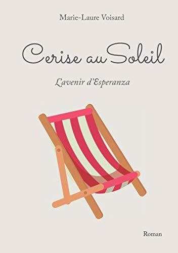 Cerise au Soleil - L'Avenir d'Esperanza